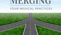 Merging Your Medical Practices Tips From The Pros